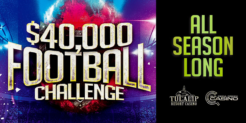 $40,000 Pro Football Challenge at Quil Ceda Creek Casino