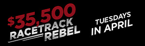 Image of the For $35,500 RACETRACK REBEL DRAWINGS promotion, February at Quil Ceda Creek Casino.