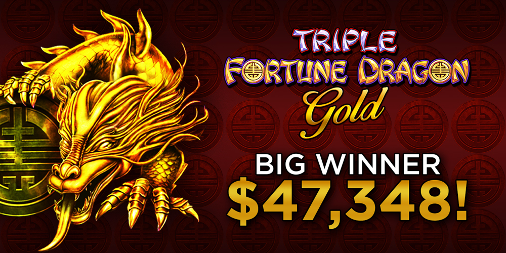 One lucky winner will win $47,348 from the Tripple Fortune Dragon Gold at Quil Ceda Creek Casino!