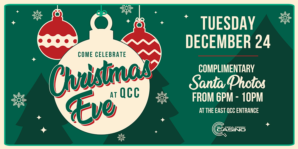 Come celebrate with Quil Ceda Creek Casino just north of Seattle near Marysville, WA on Christmas Eve!