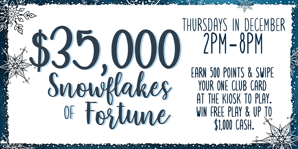 Advertisement for the $35,000 Snowflakes of Fortune promotion at Quil Ceda Creek Casino.