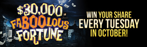 At Quil Ceda Creek Casino just north of Lynnwood on I-5 enter to play the Faboolous Fortune every Tuesday in October - $5,000 grand prize on October 30!