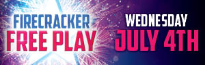 At Quil Ceda Creek Casino just north of Bellevue near Marysville, WA on I-5 play Firecracker Free Play on the 4th of July!