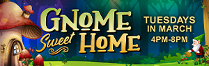 "Win up to $5,000 cash! One lucky winner will be drawn every 30 minutes to play the ""Gnome Sweet Home"" game board during the Quil Ceda Creek Casino."