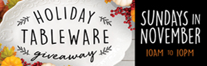 Image of the promotion for Holiday Tableware Giveaway, Sundays in November