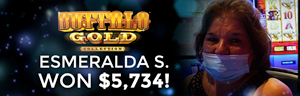 Quil Ceda Creek Casino Lucky Winner Esmeralda S. won $5,734 playing Buffalo Gold!