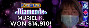 Muriel K. won $14,910 at Quil Ceda Creek Casino playing Lock It Link-Diamonds.