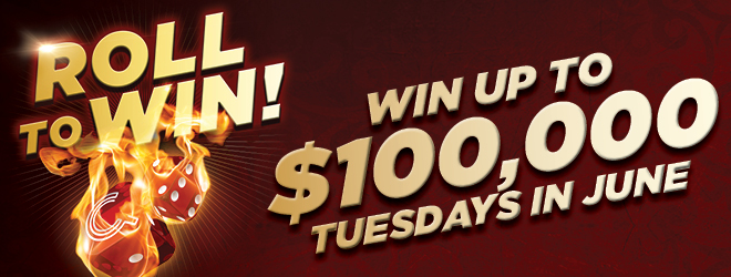 At Quil Ceda Creek Casino just north of Edmonds near Marysville, WA on I-5 you can play the $100,000 Roll to Win game every Tuesday in June!