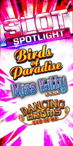 At Quil Ceda Creek Casino come in and play the Birds of Paradise, Miss Kitty Gold & Dancing Drums Duo Fu Wa slots - we are located just north of Bellevue and Edmonds on I-5!