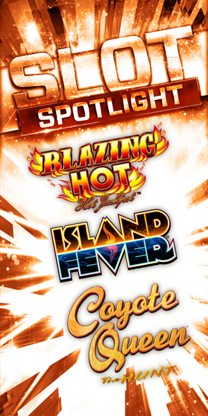 Play slots at Quil Ceda Creek Casino north of Bellevue and Seattle on I-5, like the exciting Blazing Hot, Island Fever and Coyote Queen The Hunt!