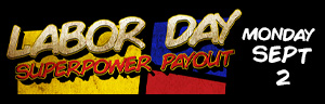 Labor Day Superpower Payout at Quil Ceda Creek Casino
