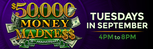 Join us at the Quil Ceda Creek Casino in Marysville only 45 minutes from Seattle for the $50,000 MONEY MADNESS promotion, and Celebrate our 16th anniversary with us!