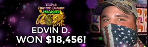 Edvin D. won $18,456 playing Triple Fortune Dragon Unleashed at the Quil Ceda Creek Casino in Marysville