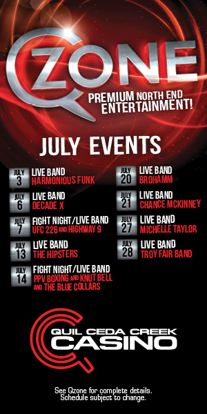 Quil Ceda Creek Casino just north of Seattle near Marysville, WA on I-5 has great events in July including live music and UFC action!