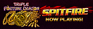 Play slots at Quil Ceda Creek Casino just north of Bellevue and Lynnwood on I-5, like the new and exciting Triple Fortune Dragon Spitfire!